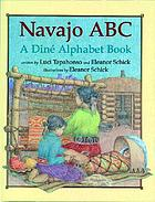 Navajo ABC : a Diné alphabet book