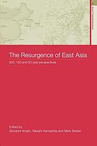 The resurgence of East Asia : 500, 150 and 50 year perspectives