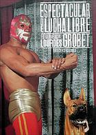 Lucha libre : masked superstars of Mexican wrestling