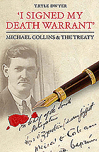 """I signed my death warrant"" : Michael Collins & the Treaty"
