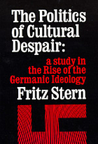 The politics of cultural despair; a study in the rise of the Germanic ideology