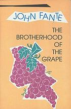 The brotherhood of the grape : a novel