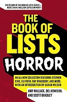 The book of lists : horror : an all-new collection featuring Stephen King, Eli Roth, Ray Bradbury, and more