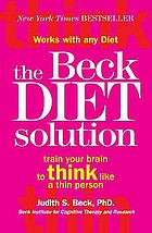 The Beck diet solution : train your mind to think like a thin person