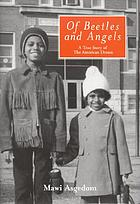 Of beetles and angels : a true story of the American dream
