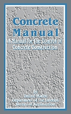 Concrete manual : a manual for the control of concrete construction