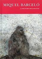 Miquel Barceló : la solitude organisative, 1983-2009