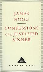 The private memoirs and confessions of a justified sinner, written by himself, with a detail of curious traditionary facts and other evidence by the editor