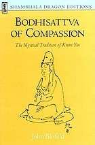 Bodhisattva of compassion : the mystical tradition of Kuan Yin