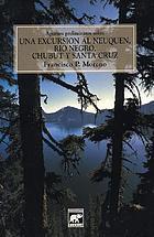 Apuntes preliminares sobre una excursión al Neuquén, Río Negro, Chubut y Santa Cruz