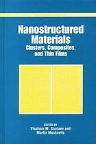 Nanostructured materials : clusters, composites, and thin films