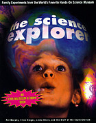 The science explorer : family experiments from the world's favorite hands-on science museum