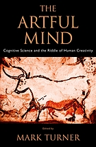The artful mind : cognitive science and the riddle of human creativity
