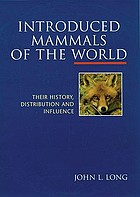 Introduced mammals of the world : their history, distribution, and influence