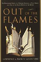 Out of the flames : the remarkable story of a fearless scholar, a fatal heresy, and one of the rarest books in the world