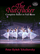 The nutcracker : complete ballet in full score