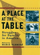 A place at the table : struggles for equality in America