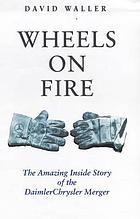 Wheels on fire : the amazing inside story of the DaimlerChrysler merger Swimming with sharks : the true inside story of the DaimlerChrysler merger
