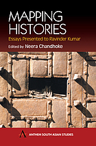 Mapping histories : essays presented to Ravinder Kumar