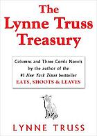 The Lynne Truss treasury : columns and three comic novels