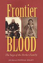 Frontier blood the saga of the Parker family