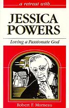 A retreat with Jessica Powers : loving a compassionate God