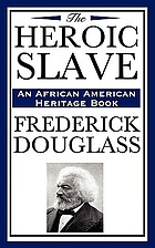 The heroic slave : a cultural and critical edition