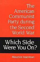 Which side were you on? : the American Communist Party during the Second World War