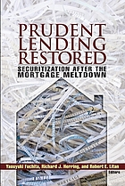 Prudent lending restored : securitization after the mortgage meltdown