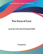 Two faces of love : Lust for life [and] Immortal wife