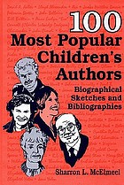 100 most popular children's authors : biographical sketches and bibliographies