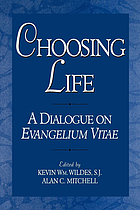 Choosing life : a dialogue on Evangelium vitae