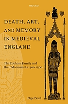 Death, art, and memory in medieval England : the Cobham family and their monuments, 1300-1500