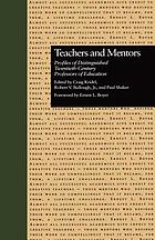 Teachers and mentors : profiles of distinguished twentieth-century professors of education