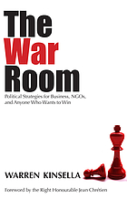 The war room : political strategies for business, NGOs, and anyone who wants to win