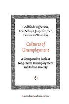 Cultures of unemployment : a comparative look at long-term unemployment and urban poverty