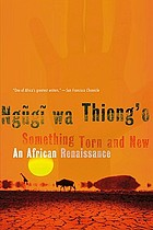 Something torn and new : an African renaissance