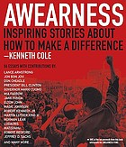 Awareness : inspiring stories about how to make a difference