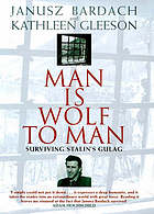 Man is wolf to man : surviving Stalin's gulag