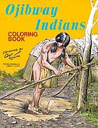 Ojibway Indians : coloring book