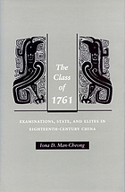 The class of 1761 examinations, state, and elites in eighteenth-century China