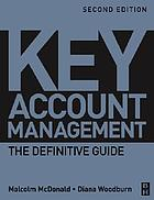 Key account management : the definitive guide