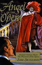 The angel of the opera : Sherlock Holmes meets the Phantom of the Opera