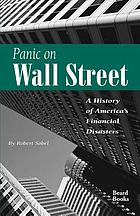 Panic on Wall Street; a history of America's financial disasters