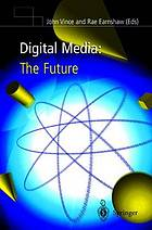 Digital media : the future
