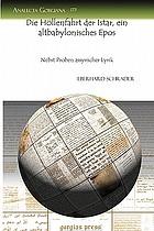 Die Höllenfahrt der Istar : ein altbabylonisches Epos : nebst proben assyrischer Lyrik
