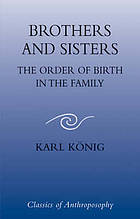 Brothers and sisters : the order of birth in the family