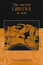 The ancient Greeks at war The ancient Greeks at war