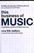 This business of music : the definitive guide to the music industry This business of music