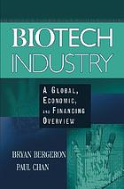 Biotech industry a global, economic, and financing overview